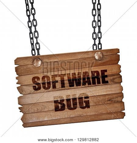 Software bug background, 3D rendering, wooden board on a grunge chain