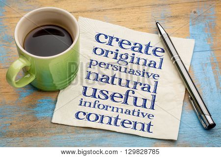 write original, persuasive, natural, useful, informative content - creating content advice - handwriting on napkin with cup of coffee