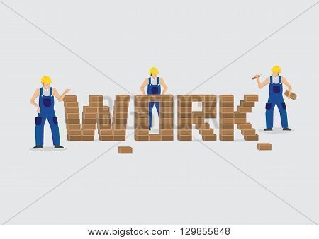 Construction workers working around brick wall of text spelled Work isolated on plain background.