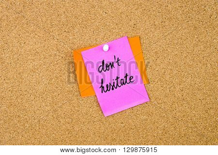 Do Not Hesitate Written On Paper Note