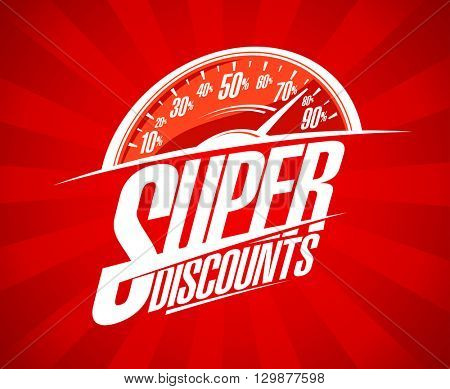 Super discounts sale design with speedometer symbol