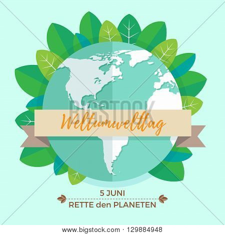 World environment day concept with mother earth globe and green leaves on mint background. With an inscription in German Weltumwelttag, Rette den Planeten. Vector Illustration.