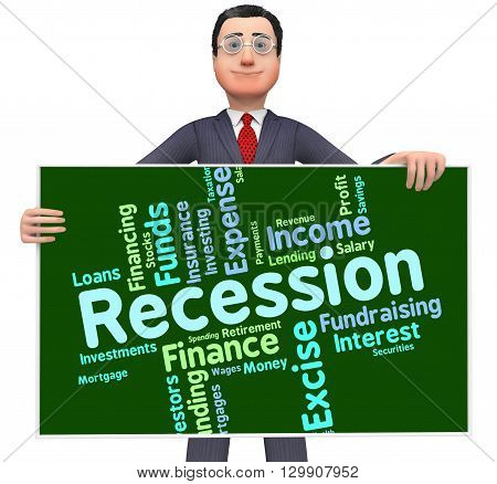 Recession Word Represents Financial Crisis And Bankrupt