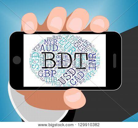 Bdt Currency Indicates Bangladeshi Taka And Currencies