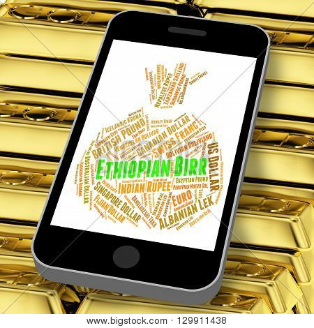 Ethiopian Birr Indicates Worldwide Trading And Banknote