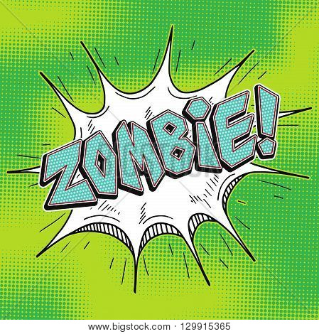 Zombie comic word balloon in retro pop art style. Vector hand drawn comix Zombie word.