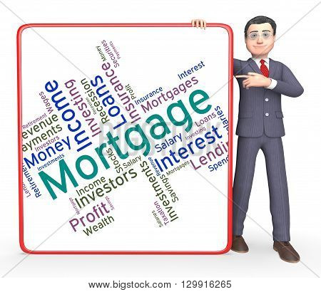 Mortgage Word Indicates Borrow Money And Home