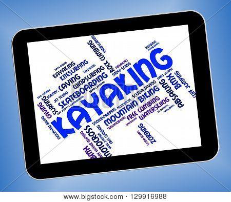 Kayaking Word Indicates Water Sport And Canoeing