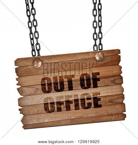 out of office, 3D rendering, wooden board on a grunge chain