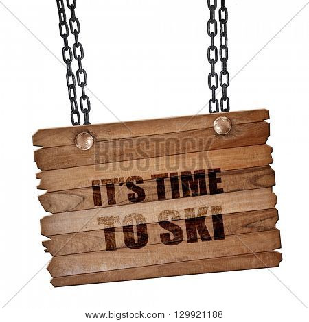 it's time to ski, 3D rendering, wooden board on a grunge chain