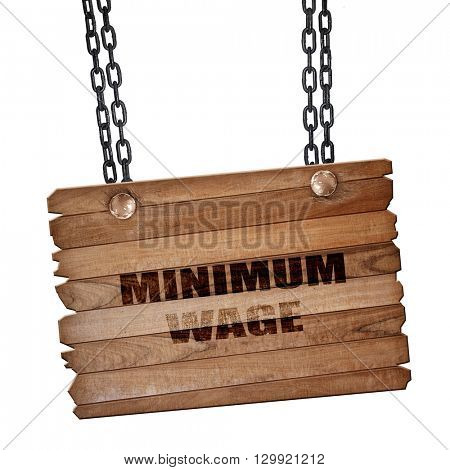 minimum wage, 3D rendering, wooden board on a grunge chain