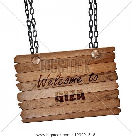Welcome to giza, 3D rendering, wooden board on a grunge chain