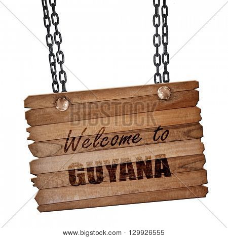 Welcome to guyana, 3D rendering, wooden board on a grunge chain