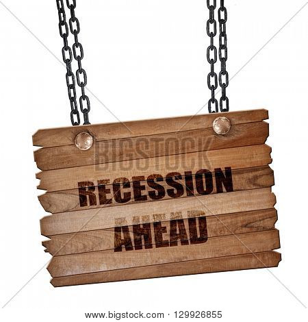 recession ahead, 3D rendering, wooden board on a grunge chain