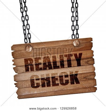 reality check, 3D rendering, wooden board on a grunge chain