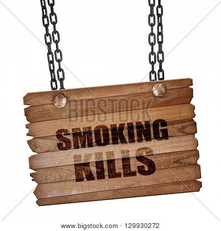 smoking kills, 3D rendering, wooden board on a grunge chain