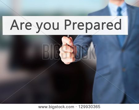 Are You Prepared - Businessman Hand Holding Sign