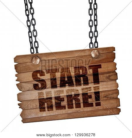 start here!, 3D rendering, wooden board on a grunge chain