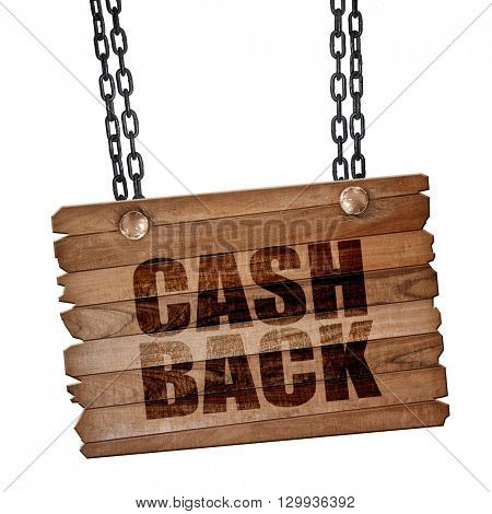 cash back, 3D rendering, wooden board on a grunge chain