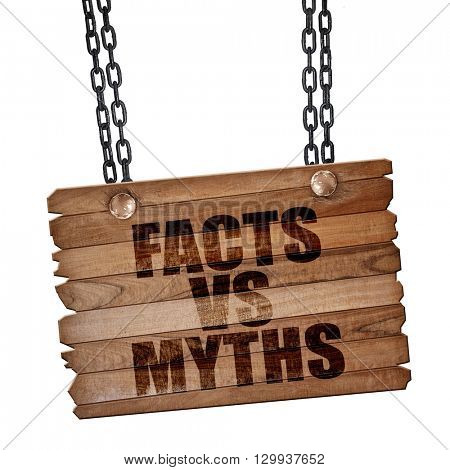 facts vs myths, 3D rendering, wooden board on a grunge chain