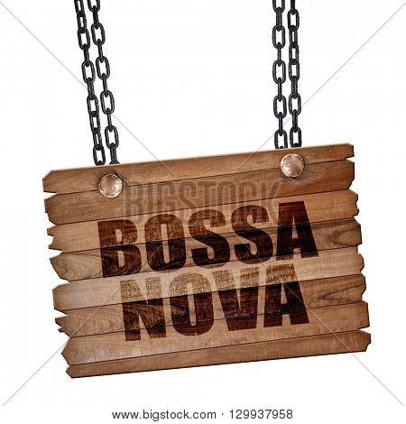 bossa nova, 3D rendering, wooden board on a grunge chain