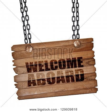 welcome aboard, 3D rendering, wooden board on a grunge chain