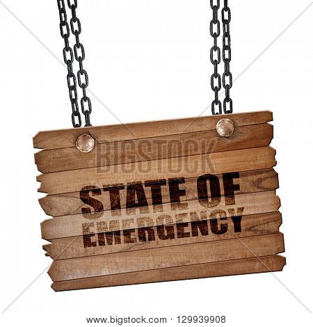 state of emergency, 3D rendering, wooden board on a grunge chain