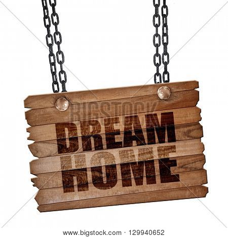 dream home, 3D rendering, wooden board on a grunge chain