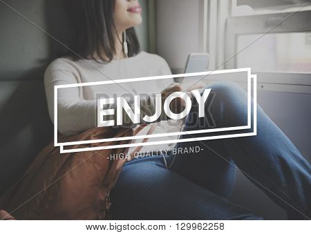 Enjoy Enjoyment Travel Happiness Journey Concept