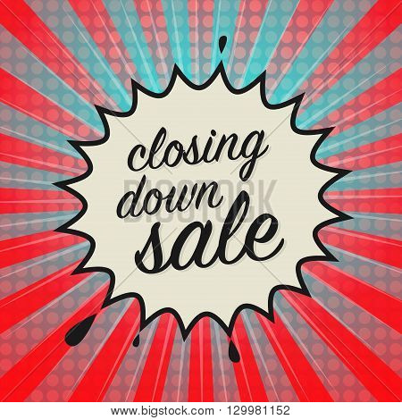 Comic explosion with text Closing Down Sale, vector illustration