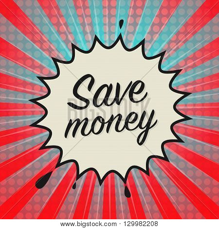 Comic book explosion with text Save Money, vector illustration