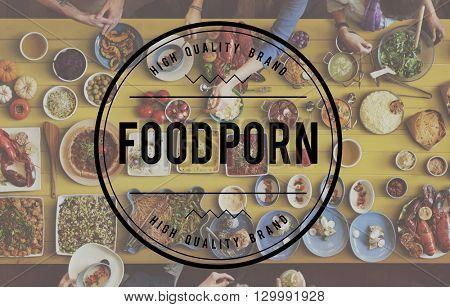 Food Porn Food Eating Party Celebration Concept