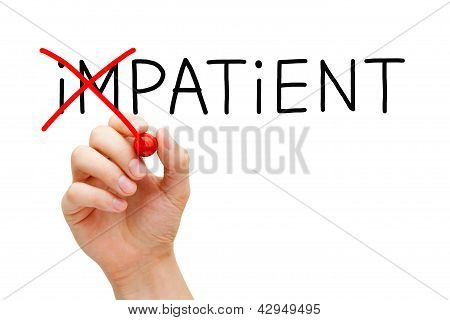 Patient Not Impatient