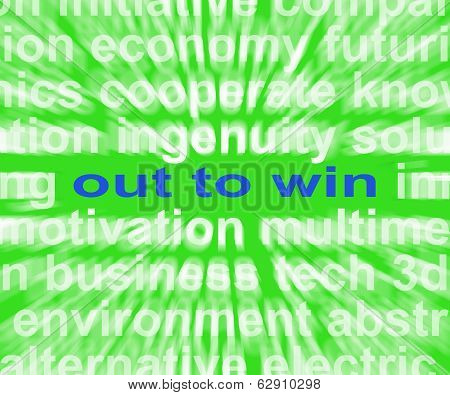 Out To Win Words Mean Positive Motivated And Proactive