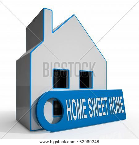 Home Sweet Home House Shows Comforts And Family