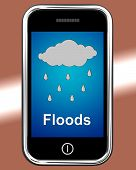image of flood  - Floods On Phone Showing Rain Causing Floods And Flooding - JPG