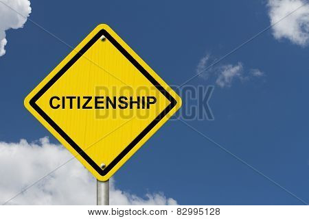 Citizenship Warning Sign
