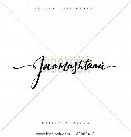 Calligraphy for greeting card inscription Happy Janmashtami. Krishna Janmashtami handmade