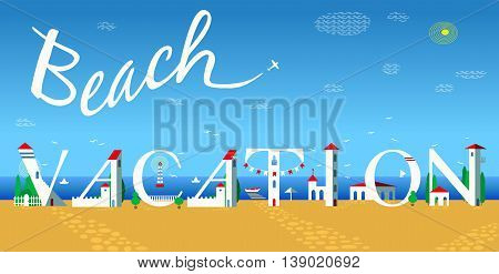 Inscription Beach vacation. Travel card. Artistic font. Cute white houses on the coast. Plane in the sky. Vector Illustration