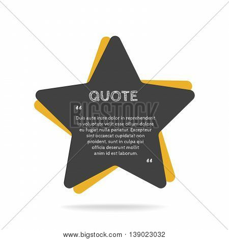 Quotation mark speech bubble. Empty quote blank citation template. Star design element for business card, paper sheet, information, note, message, motivation, comment etc. Vector illustration.