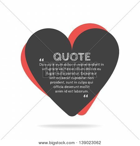 Quotation mark speech bubble. Empty quote blank citation template. Heart design element for business card, paper sheet, information, note, message, motivation, comment etc. Vector illustration.