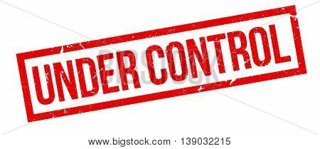 Under Control Rubber Stamp