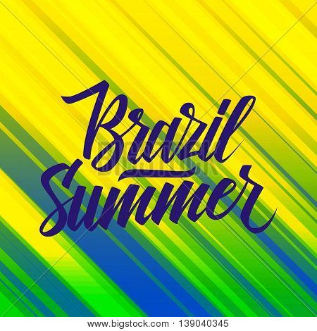 Handwritten inscription Brazil Summer on abstract background with straight lines in Brazil flag colors. Hand drawn element for your design. Vector illustration.