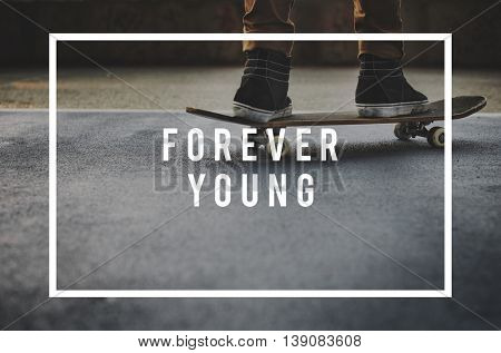 Forever Young Stay Young at Your Heart Fun Concept