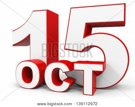 October 15. 3D Text On White Background.