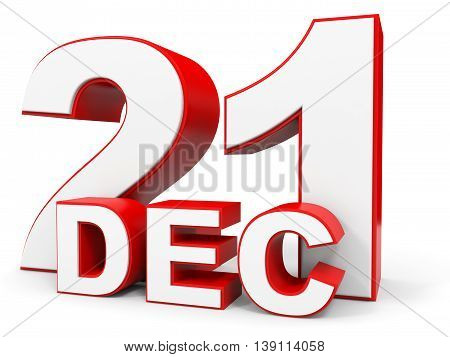 December 21. 3D Text On White Background.