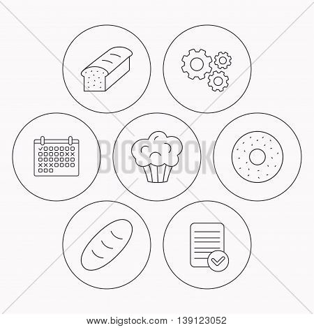 Muffin, donut and toast bread icons. Fresh bread linear signs. Check file, calendar and cogwheel icons. Vector