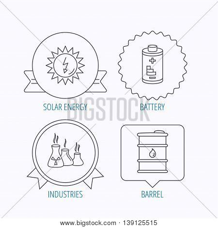 Solar energy, battery and oil barrel icons. Industries linear sign. Award medal, star label and speech bubble designs. Vector