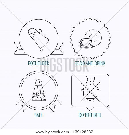 Salt, potholder and food, drink icons. Do not boil linear sign. Award medal, star label and speech bubble designs. Vector