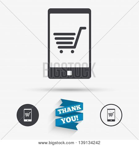 Smartphone with shopping cart sign icon. Online buying symbol. Flat icons. Buttons with icons. Thank you ribbon. Vector
